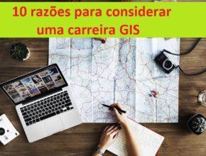 10 razões para considerar uma carreira GIS